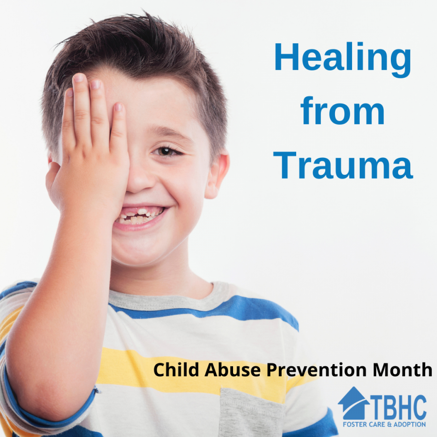 Healing from Trauma- Child Abuse Prevention Month